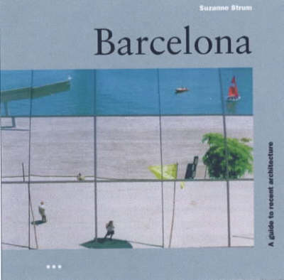 Barcelona: a Guide to Recent Architecture