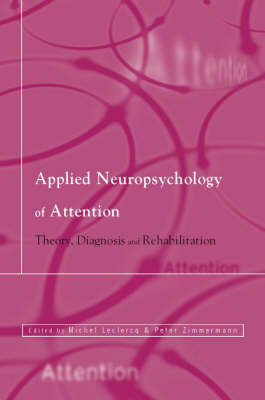 Applied Neuropsychology of Attention: Theory, Diagnosis and Rehabilitation