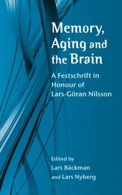 Memory, Aging and the Brain: A Festschrift in Honour of Lars-Goeran Nilsson