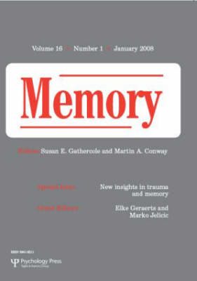 New Insights in Trauma and Memory: A Special Issue of Memory