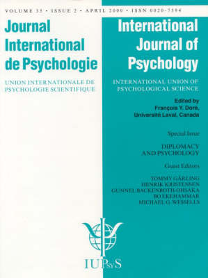 Diplomacy and Psychology: Psychological Contributions to International Negotiations, Conflict Prevention, and World Peace: A Special Issue of the International Journal of Psychology