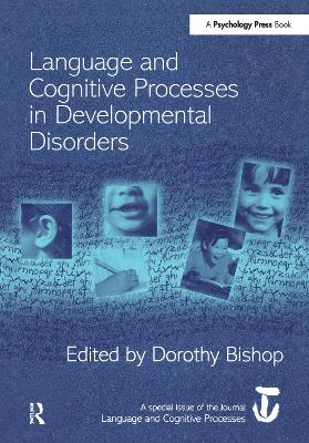 Language and Cognitive Processes in Developmental Disorders: A Special Issue of Language and Cognitive Processes