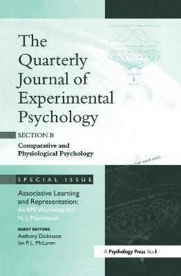 Associative Learning and Representation: An EPS Workshop for N. J. Mackintosh: A Special Issue of the Quarterly Journal of Experimental Psychology: Section B