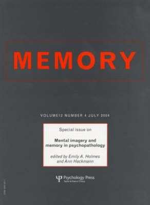 Mental Imagery and Memory in Psychopathology: A Special Issue of Memory