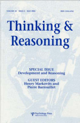 Development and Reasoning: A Special Issue of Thinking and Reasoning