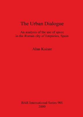The Urban Dialogue: An analysis of the use of space in the Roman city of Empuries, Spain