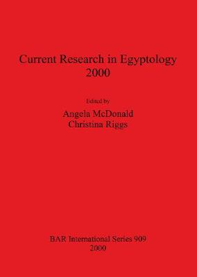 Current Research in Egyptology 2000
