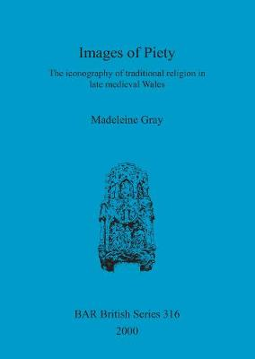 Images of Piety: The iconography of traditional religion in late medieval Wales