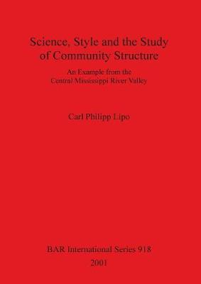 Science Style and the Study of Community Structure: An Example from the Central Mississippi River Valley