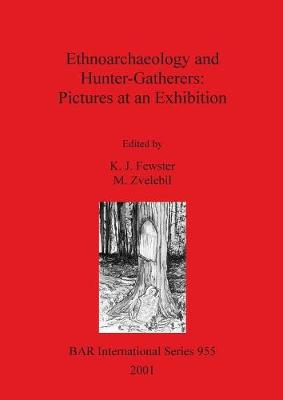 Ethnoarchaeology and Hunter-Gatherers: Pictures at an Exhibition