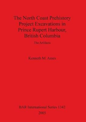 The North Coast Prehistory Project Excavations in Prince Rupert Harbour, British Columbia: The Artifacts