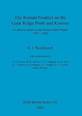 The Roman Frontier on the Gask Ridge: An interim report on the Roman Gask Project 1995-2000