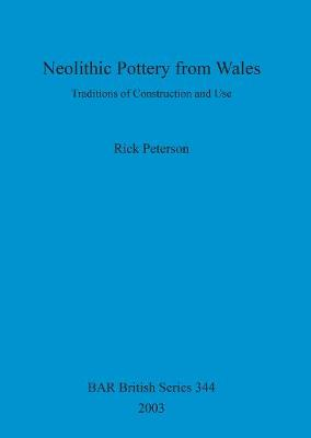 Neolithic Pottery from Wales: Traditions of Construction and Use