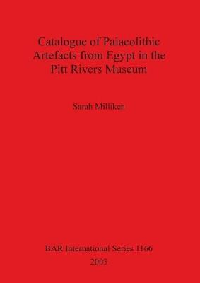 Catalogue of Palaeolithic Artefacts from Egypt in the Pitt Rivers Museum