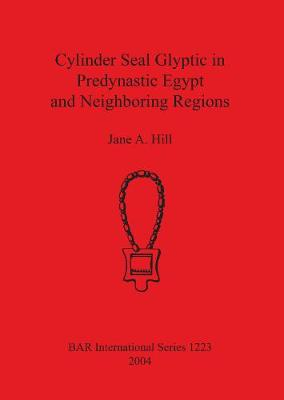 Cylinder Seal Glyptic in Predynastic Egypt and Neighboring Regions