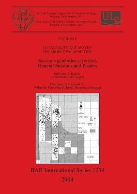 Le Paleolithique Moyen / The Middle Palaeolithic: Sessions generales et posters / General Sessions and Posters