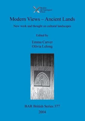 Modern Views - Ancient Lands: New work and thought on cultural landscapes