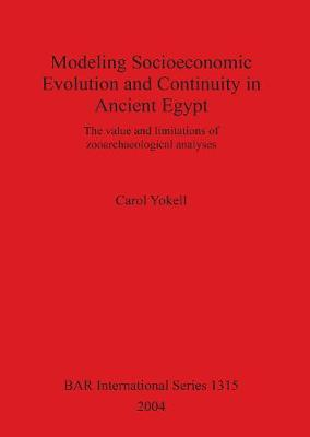 Modeling Socioeconomic Evolution and Continuity in Ancient Egypt: The value and limitations of zooarchaeological analyses