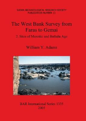 The West Bank Survey from Faras to Gemai: 2. Sites of Meroitic and Ballana Age