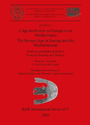 L' Bronze Age in Europe and the Mediterranean: Sessions generales et posters / General Sessions and Posters