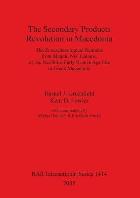 The Secondary Products Revolution in Macedonia: The Zooarchaeological Remains from Megalo Nisi Galanis, a Late Neolithic-Early Bronze Age Site in Greek Macedonia