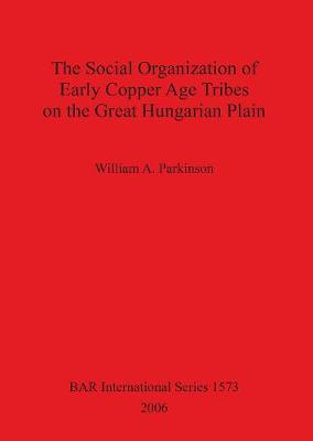 The Social Organization of Early Copper Age Tribes on the Great Hungarian Plain