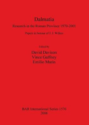 Dalmatia. Research in the Roman Province 1970-2001: Papers in honour of J. J. Wilkes