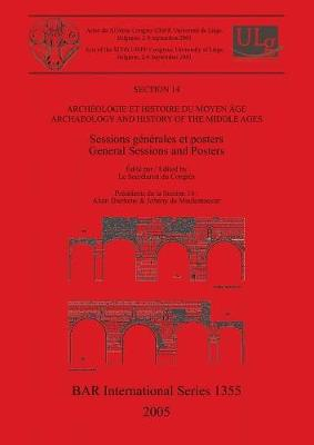 Section 14: Archeologie et histoire du moyen age / Archaeology and History of the Middle Ages: Sessions generales et posters / General Sessions and Posters