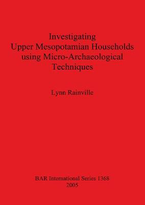 Investigating Upper Mesopotamian Households using Micro-Archaeological Techniques