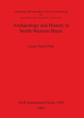 Archaeology and History in North-Western Benin