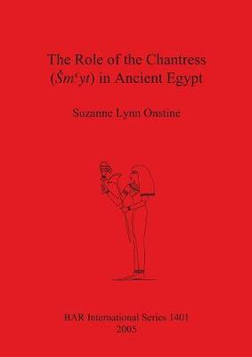 The Role of the Chantress (Smyt) in Ancient Egypt