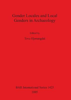 Gender Locales and Local Genders in Archaeology