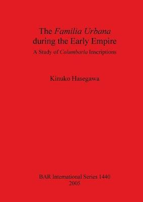 The Familia Urbana During the Early Empire: A Study of Columbaria Inscriptions