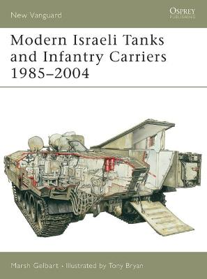 Modern Israeli Tanks and Infantry Carriers 1985 - 2004