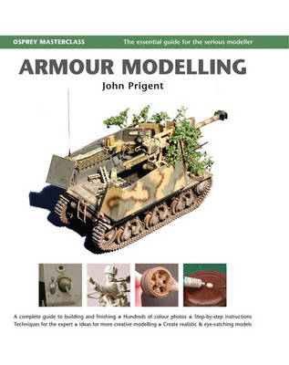 Armour Modelling: The Essential Guide for the Serious Modeller