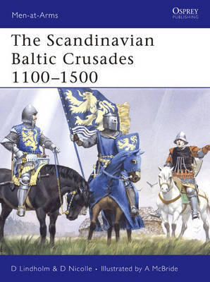 The Scandinavian Baltic Crusades 11th-15th Centuries