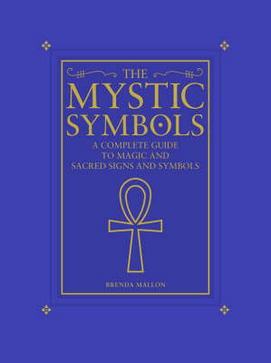 The Mystic Symbols.: The complete guide to magic and sacred signs and symbols.