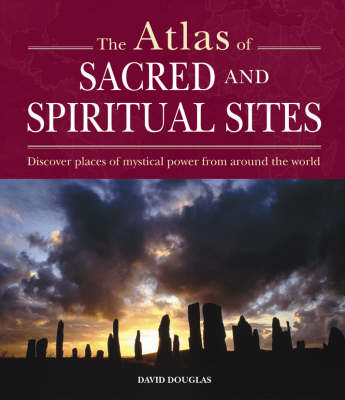 Atlas of Sacred and Mystical Sites: People, Faith and Landscape