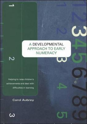A Developmental Approach to Early Numeracy: Helping to Raise Children's Achievements and Deal with Difficulties in Learning