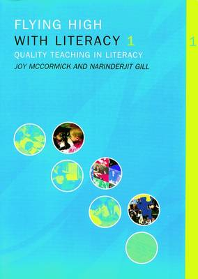 Flying High with Literacy: Bk. 1: Quality Teaching in Literacy