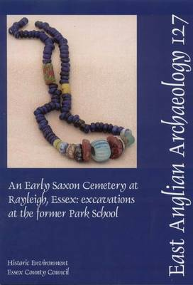 EAA 127: An Early Saxon Cemetery at Rayleigh, Essex