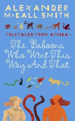 The Baboons Who Went This Way And That: Folktales From Africa