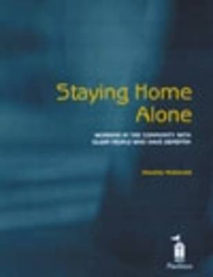 Staying Home Alone: Working in the Community with Older People Who Have Dementia