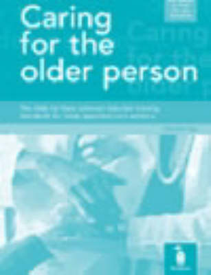 Caring for the Older Person: The Skills for Care Common Induction Training Standards for Newly Appointed Care Workers