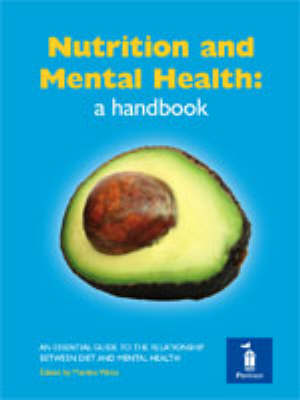 Nutrition and Mental Health: a Handbook: An Essential Guide to the Relationship Between Diet and Mental Health