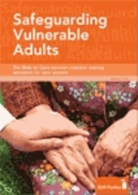 Safeguarding Vulnerable Adults: The Skills for Care Knowledge Set for Adult Social Care