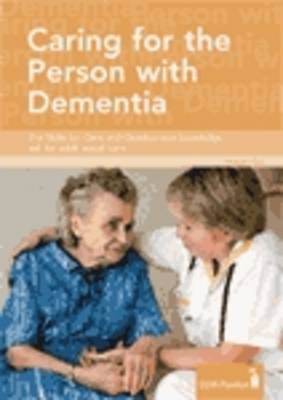 Caring for the Person with Dementia: The Skills for Care Knowledge Set for Adult Social Care