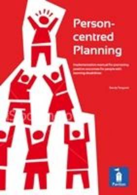 Person-centred Planning: Implementation Manual for Promoting Positive Outcomes for People with Learning Disabilities