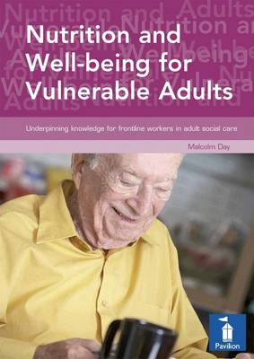 Nutrition and Well-being for Vulnerable Adults: Underpinning Knowledge for Frontline Workers in Adult Social Care