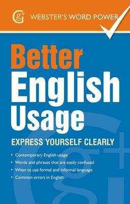 Better English Usage: Express Yourself Clearly